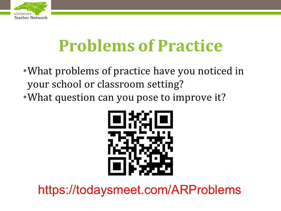 Problems of Practice What problems of practice have you noticed in your school or classroom setting.