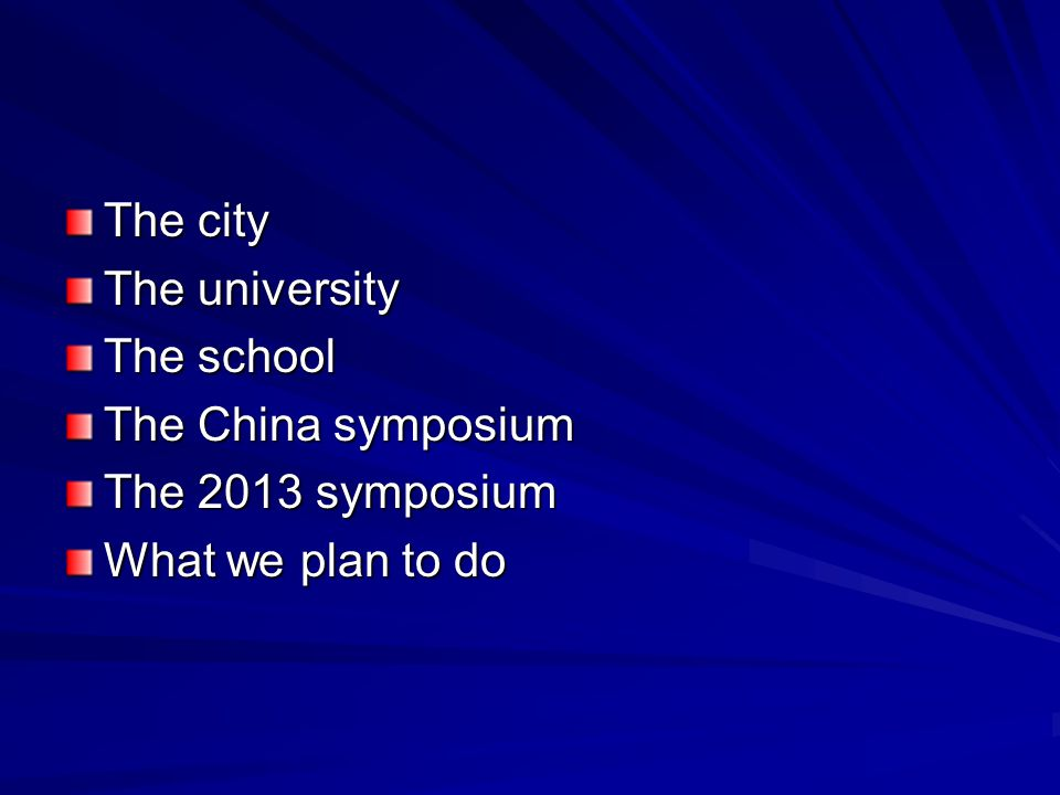Welcome to The 2013 Symposium! See you in Jinan!