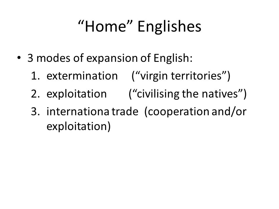 Home Englishes In this course we are only discussing: 1.extermination ( virgin territories )