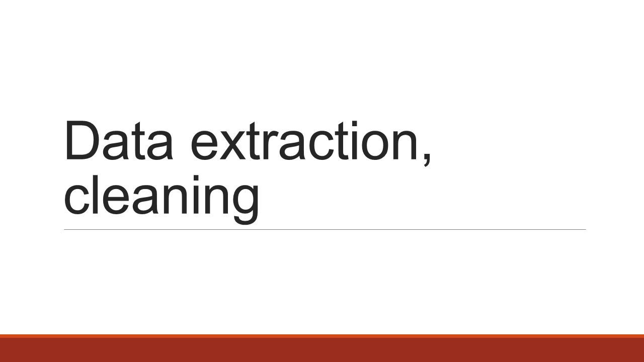 Data extraction, cleaning