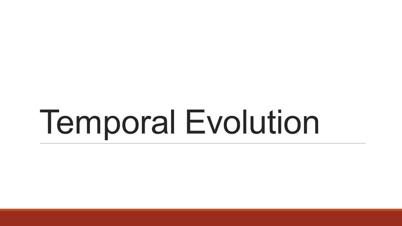 Temporal Evolution
