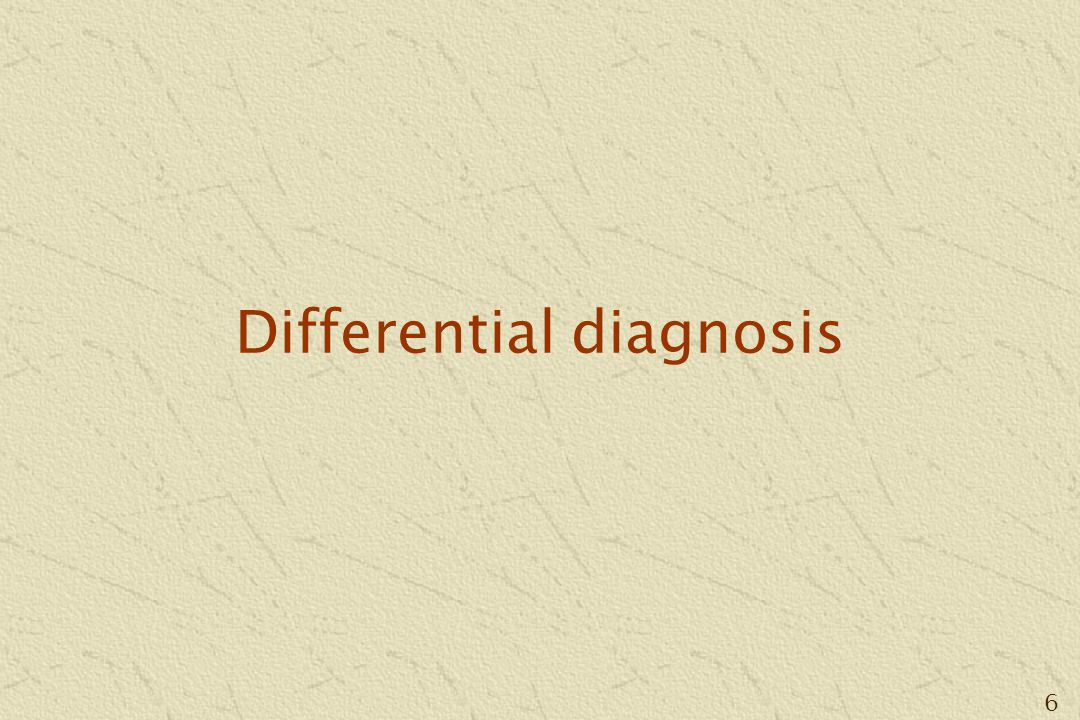 6 Differential diagnosis