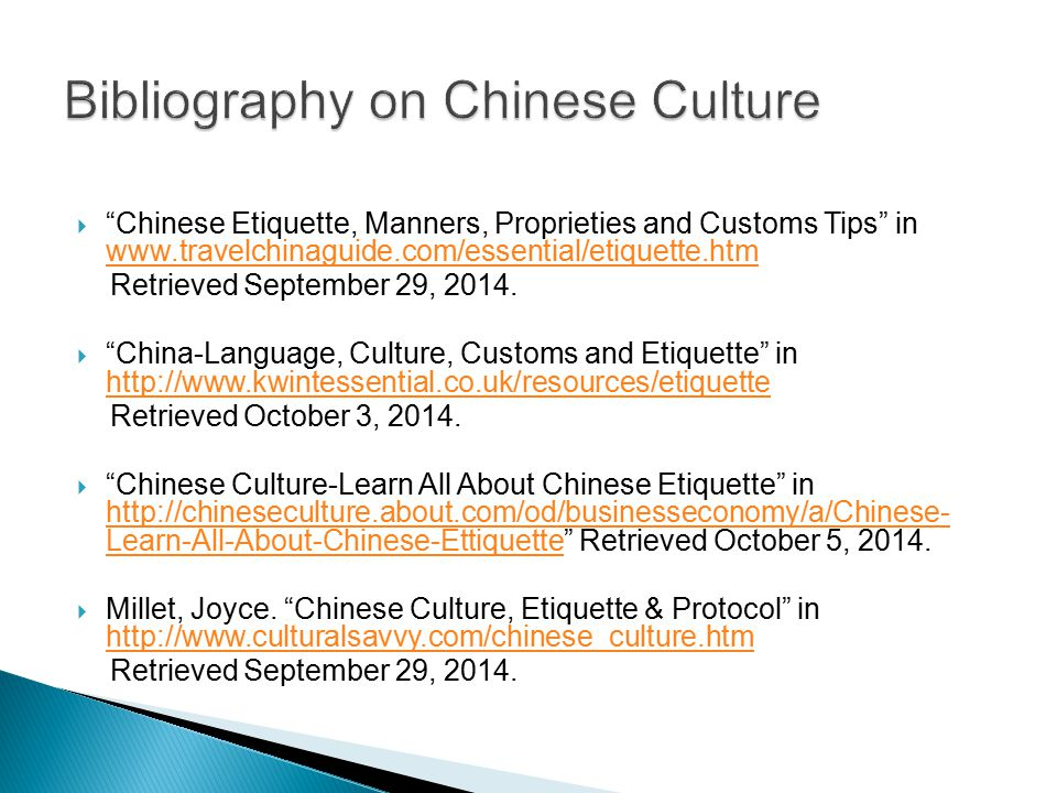  Chinese Etiquette, Manners, Proprieties and Customs Tips in www.travelchinaguide.com/essential/etiquette.htm www.travelchinaguide.com/essential/etiquette.htm Retrieved September 29, 2014.