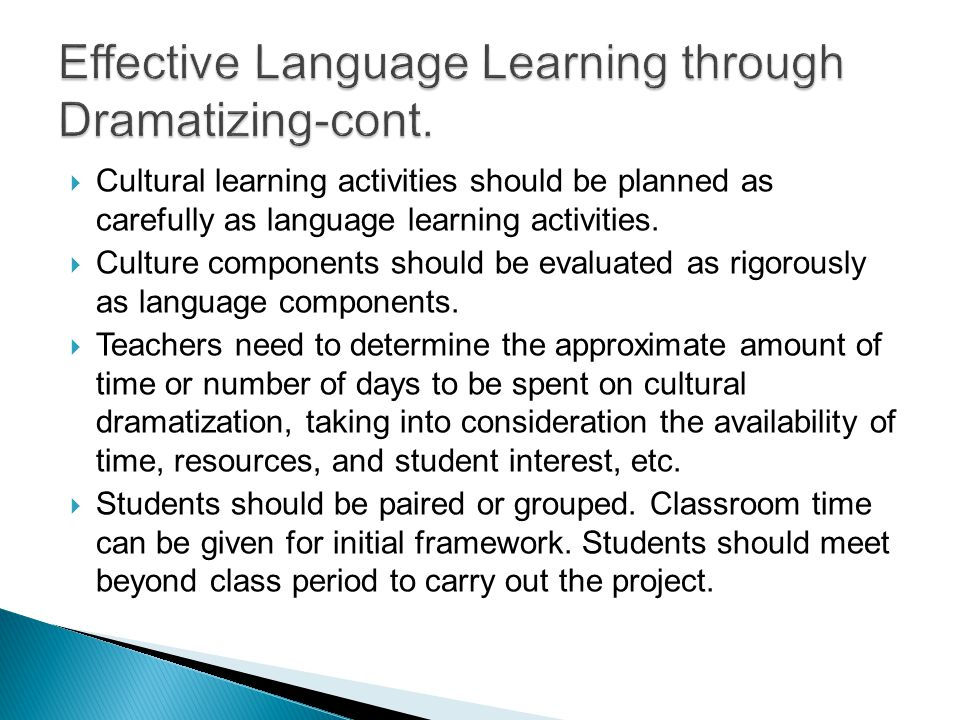  Cultural learning activities should be planned as carefully as language learning activities.