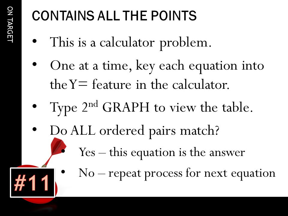 ON TARGET CONTAINS ALL THE POINTS This is a calculator problem.
