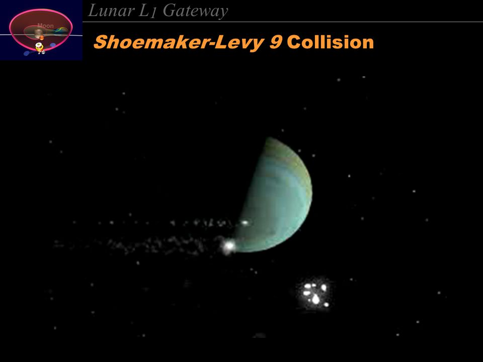 Lunar L 1 Gateway Shoemaker-Levy 9 Collision