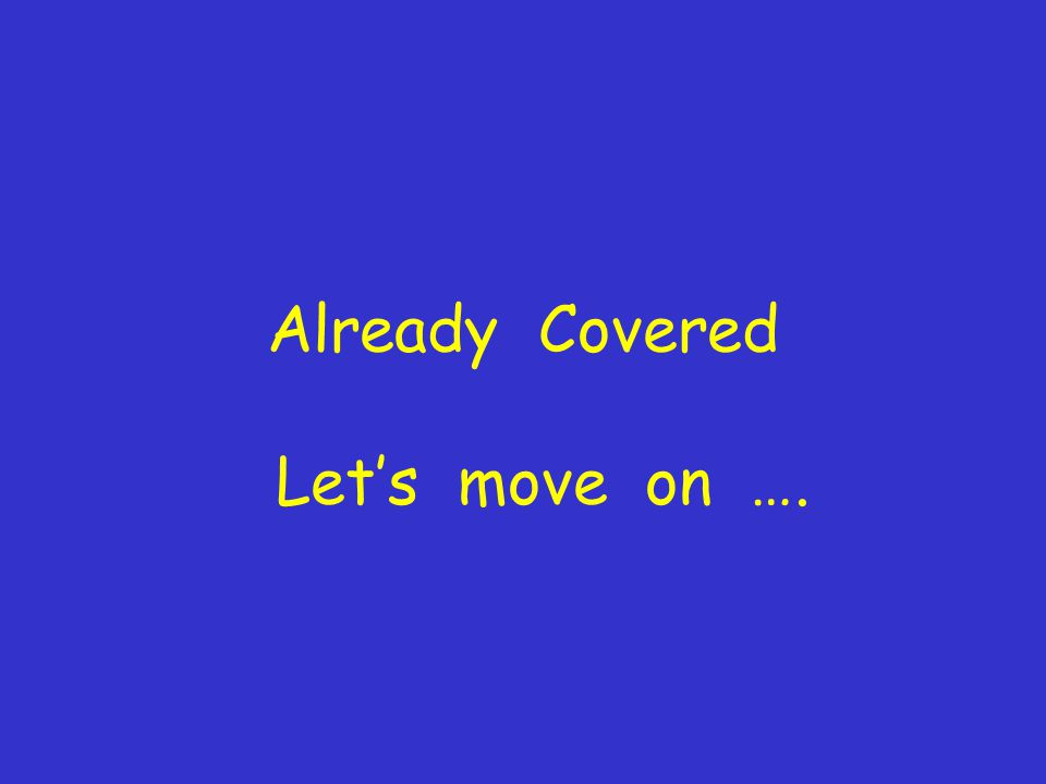 Already Covered Let's move on ….