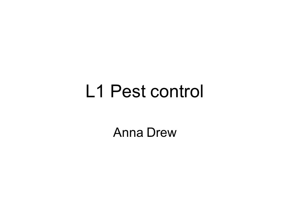 L1 Pest control Anna Drew