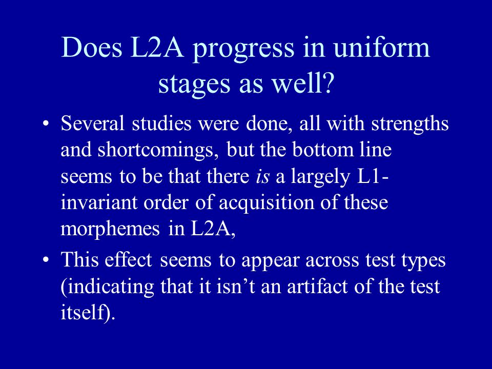 Does L2A progress in uniform stages as well? Several studies were done, all with strengths and shortcomings, but the bottom line seems to be that ther