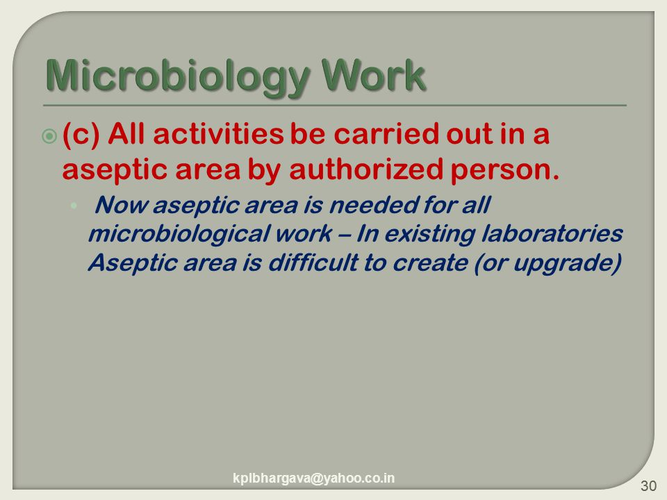 30  (c) All activities be carried out in a aseptic area by authorized person.