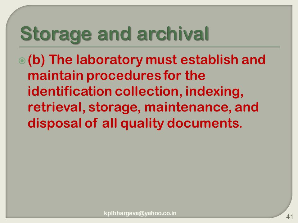 41  (b) The laboratory must establish and maintain procedures for the identification collection, indexing, retrieval, storage, maintenance, and disposal of all quality documents.
