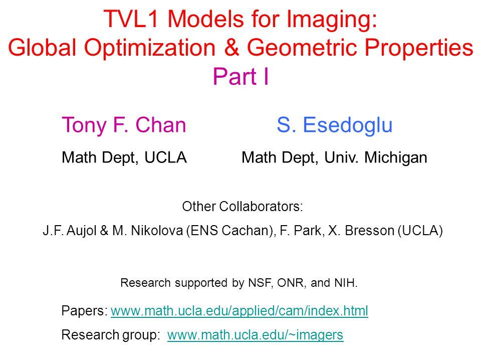 TVL1 Models for Imaging: Global Optimization & Geometric Properties Part I Tony F.