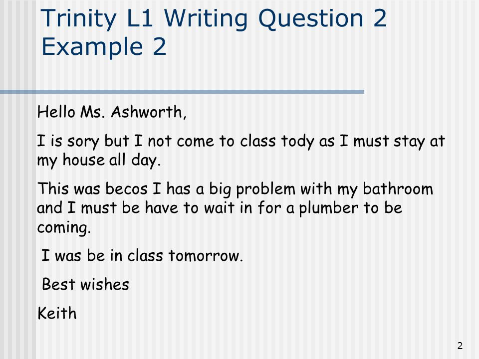 2 Trinity L1 Writing Question 2 Example 2 Hello Ms.