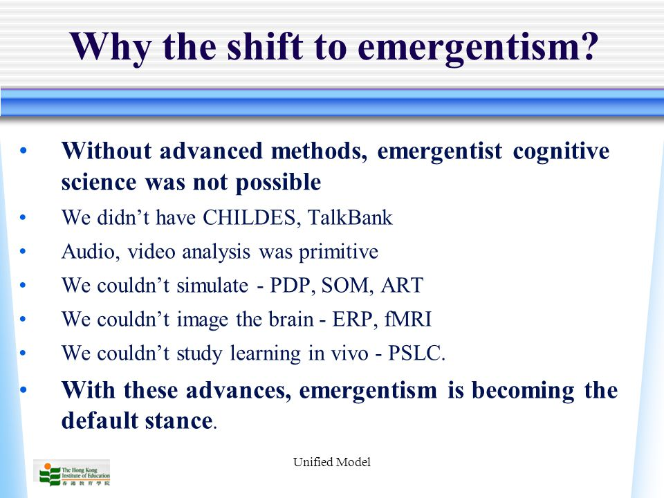 Unified Model Why the shift to emergentism.