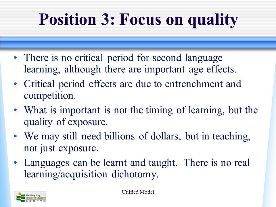 Unified Model The Positions Position 1 -- UG: Chomsky, Lenneberg, Krashen, Long, Hurford, Pinker, Newport, Meisel Position 2 -- Sociolinguistics: Fishman, Swain, Ervin-Tripp, Gumperz Position 3 -- Emergentism: Bates, Ellis, Bialystok, Snow, MacWhinney, Ringbom
