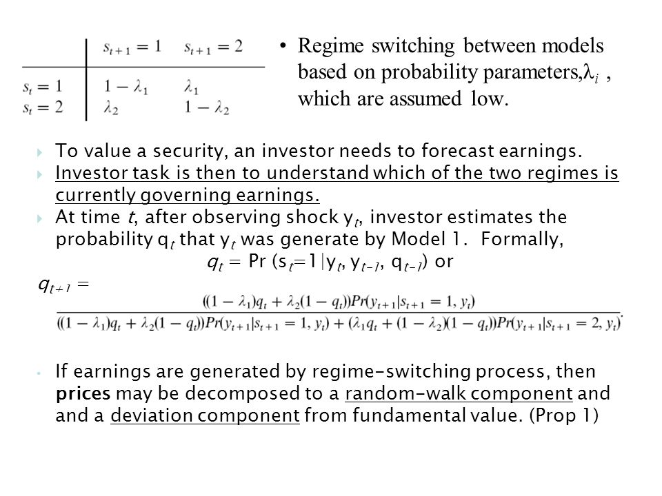 Regime switching between models based on probability parameters,λ i, which are assumed low.