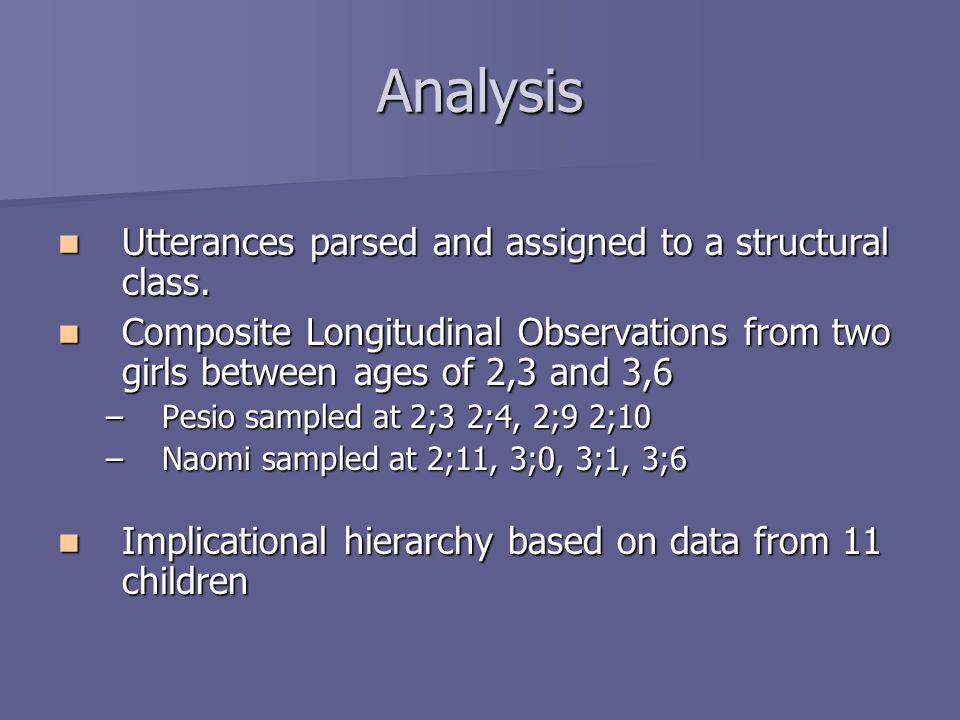 Analysis Utterances parsed and assigned to a structural class.