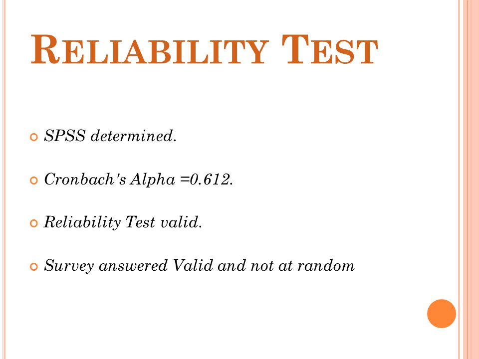 R ELIABILITY T EST SPSS determined. Cronbach s Alpha =0.612.