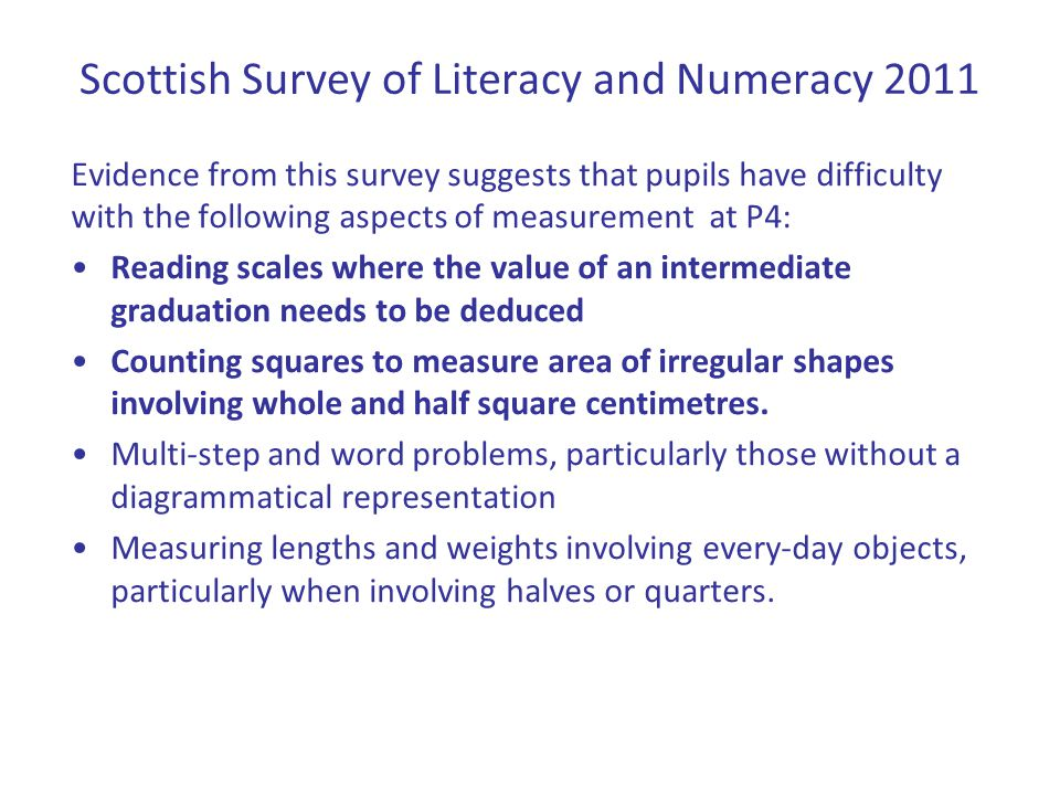 Evidence also suggests that learners are more successful with the following aspects of measurement at P4.