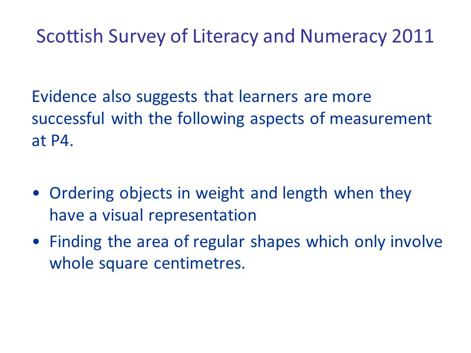 In the 2011 Scottish Survey of Literacy and Numeracy, in a question similar to this, most learners answered correctly.