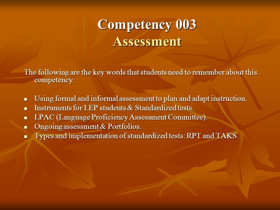 The following are the key words that students need to remember about this competency: Using formal and informal assessment to plan and adapt instruction.