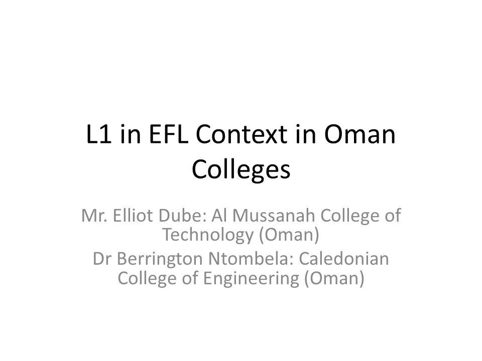 EFL vs ESL Context EFL: Monolingual class – common L1 ESL: Multilingual class – English medium of communication