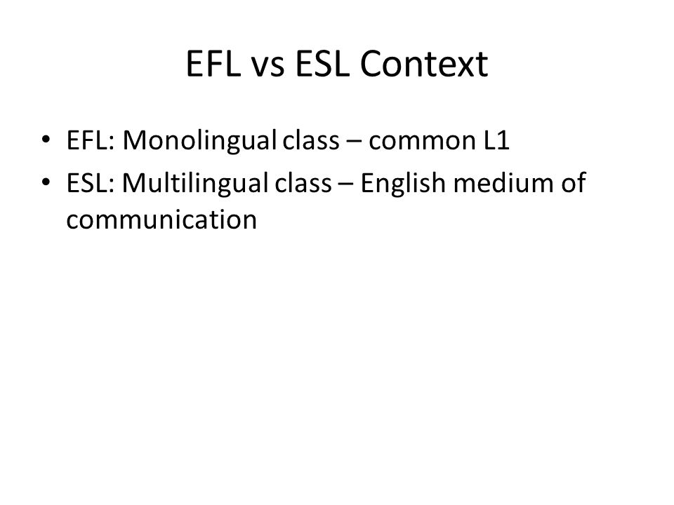 Two approaches Monolingual approach: 'English only' policy.