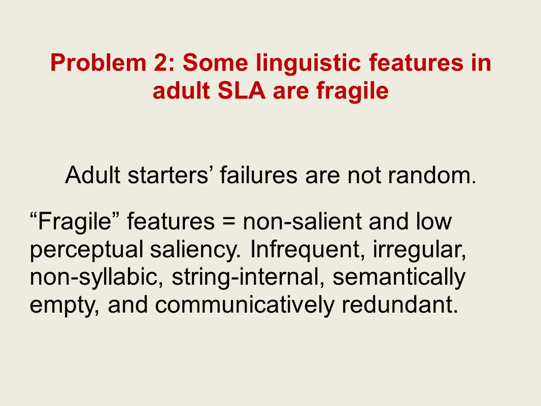 Solution 1a: Adults are partially 'disabled' language learners Adults use entrenched L1 processing habits for L2 processing.