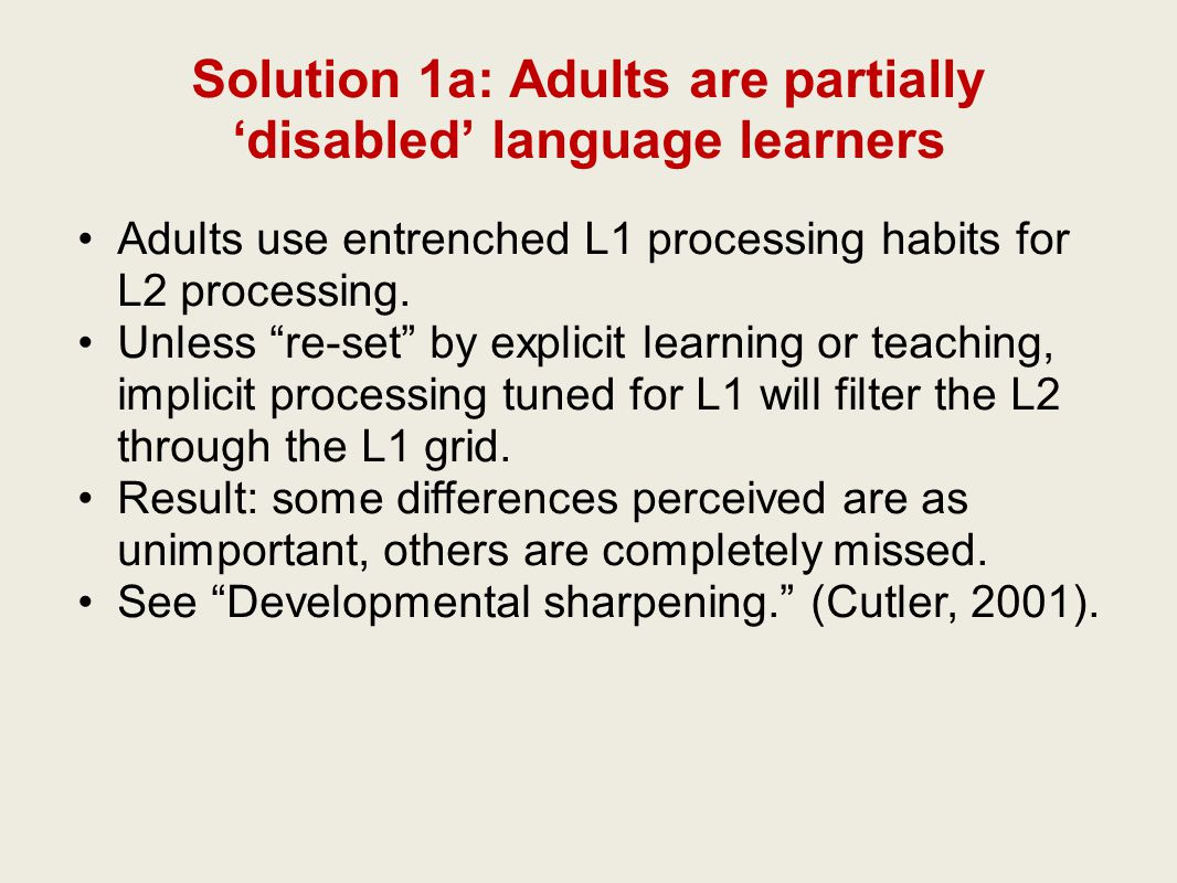 Solution 1: Adult SLA is maturationally constrained.