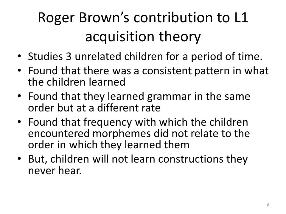 Halliday's contribution to L1 acquisition Child starts by developing a 'proto-language': one-to-one correspondence between utterance & meaning At this stage there is no grammar & no words (as we know them) Sounds uttered are functioning as signs – drawing caregivers attention When words first appear a single word used to mean many things, i.e.