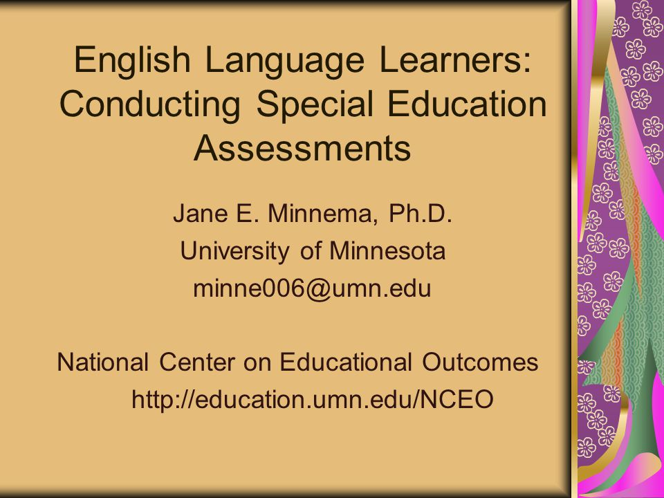 English Language Learners: Conducting Special Education Assessments Jane E.