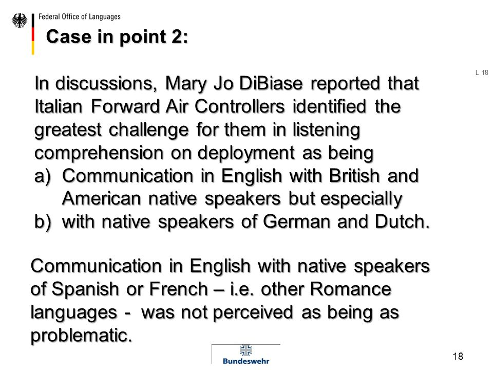 17 Possible reasons: L 17 Possible reason no. 1: Native speakers of Dutch, Danish, Norwegian or Swedish are simply better speakers of English than nat