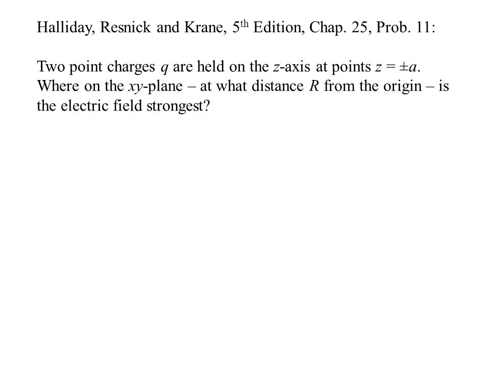 Halliday, Resnick and Krane, 5 th Edition, Chap. 25, Prob.