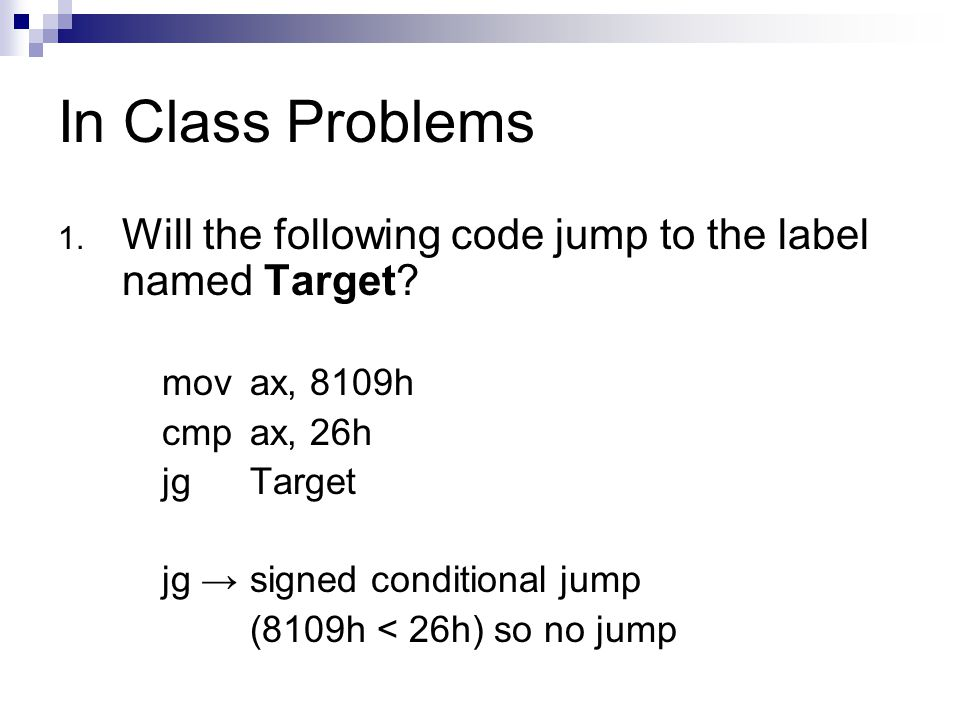 In Class Problems 2.Will the following code jump to the label named Target.