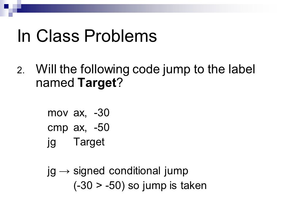 In Class Problems 3.Will the following code jump to the label named Target.
