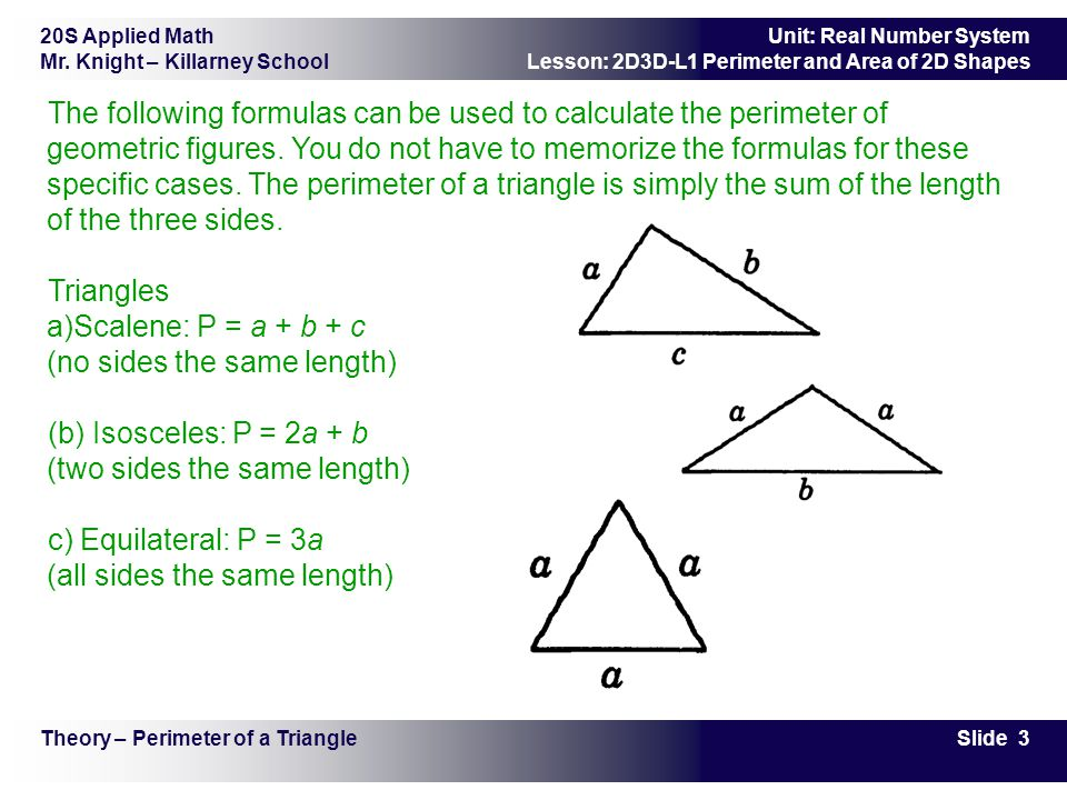 20S Applied Math Mr. Knight – Killarney School Slide 3 Unit: Real Number System Lesson: 2D3D-L1 Perimeter and Area of 2D Shapes Theory – Perimeter of