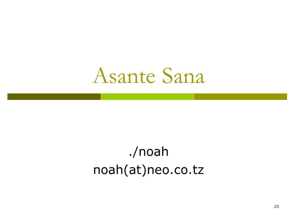 25 Asante Sana./noah noah(at)neo.co.tz