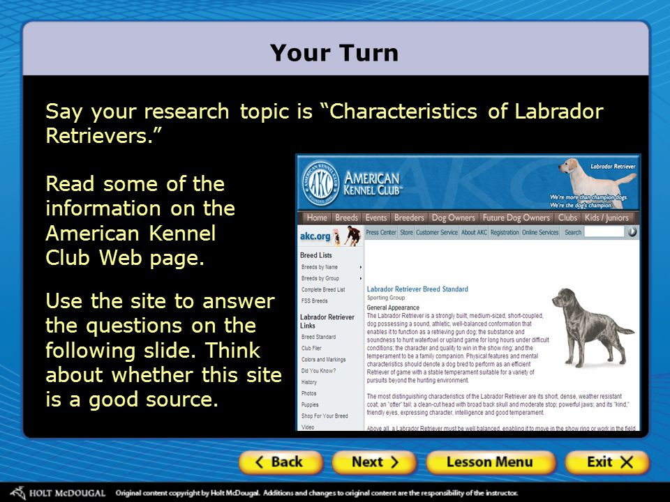 Say your research topic is Characteristics of Labrador Retrievers. Your Turn Use the site to answer the questions on the following slide.