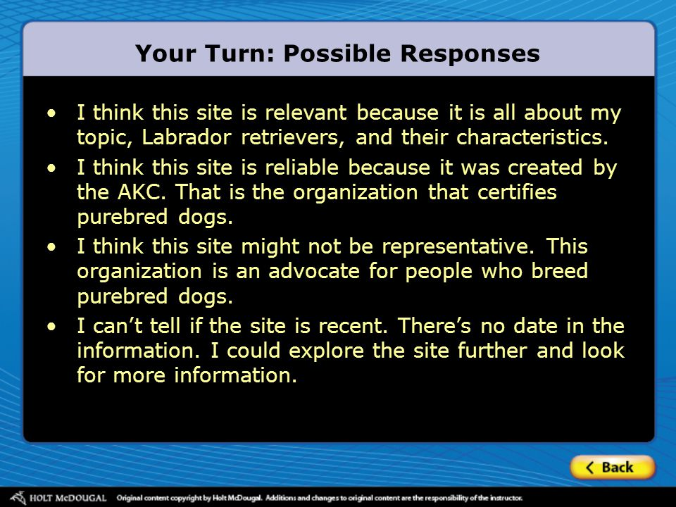 Your Turn: Possible Responses I think this site is relevant because it is all about my topic, Labrador retrievers, and their characteristics.