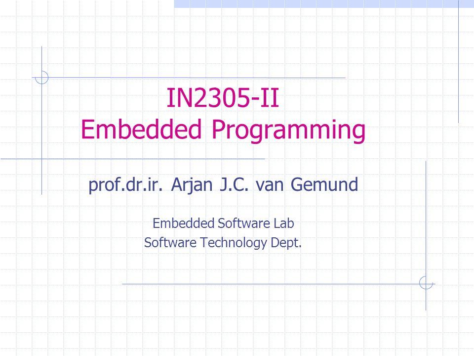 IN2305-II Embedded Programming prof.dr.ir. Arjan J.C.