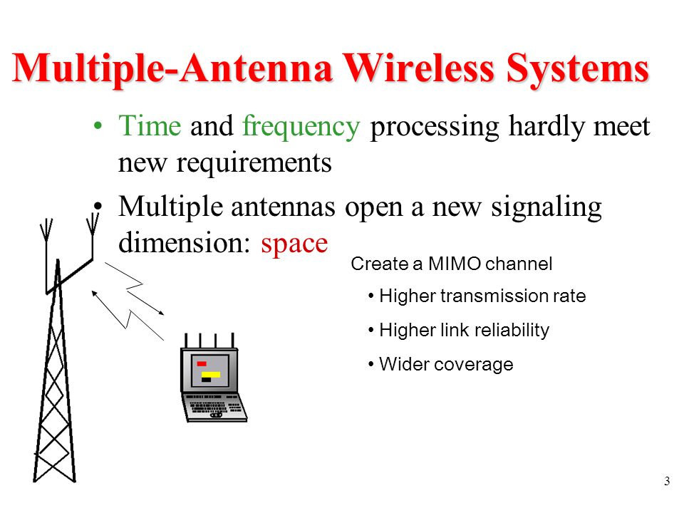 4 General Ideas Digital transmission over Multi-Input Multi- Output (MIMO) wireless channel Objective: develop Space-Time (ST) techniques with low error probability, high spectral efficiency, and low complexity (mutually conflicting)