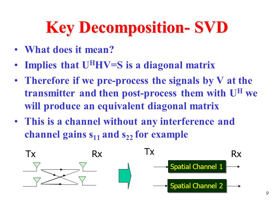 10 Key Decomposition- SVD What are the singular values.
