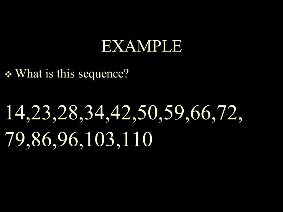  What is this sequence 14,23,28,34,42,50,59,66,72, 79,86,96,103,110