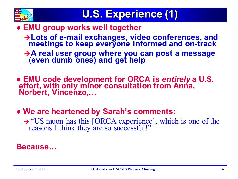 September 5, 2000D. Acosta -- USCMS Physics Meeting4 U.S.