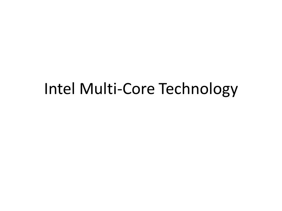 Intel Multi-Core Technology