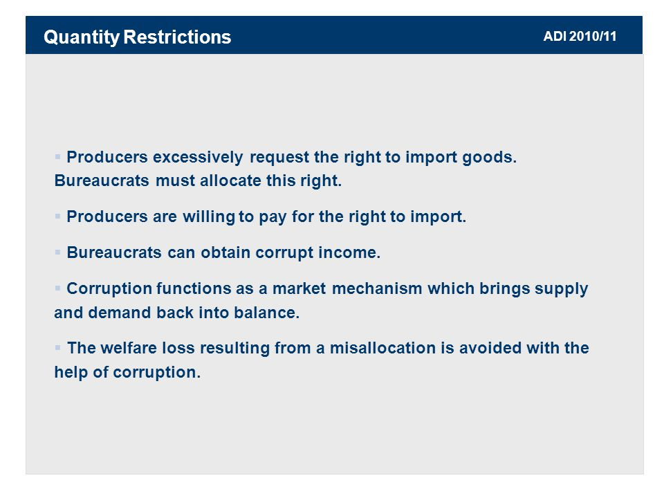ADI 2010/11  Producers excessively request the right to import goods.