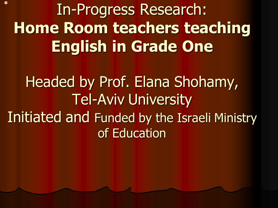 In-Progress Research: Home Room teachers teaching English in Grade One Headed by Prof.