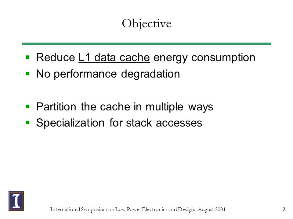 International Symposium on Low Power Electronics and Design, August 200113 Predictive Phased (ours) cycle 1 cycle 2  Emphasis in performance