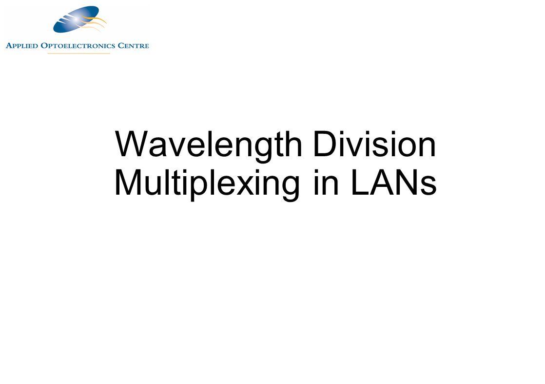 Wavelength Division Multiplexing in LANs