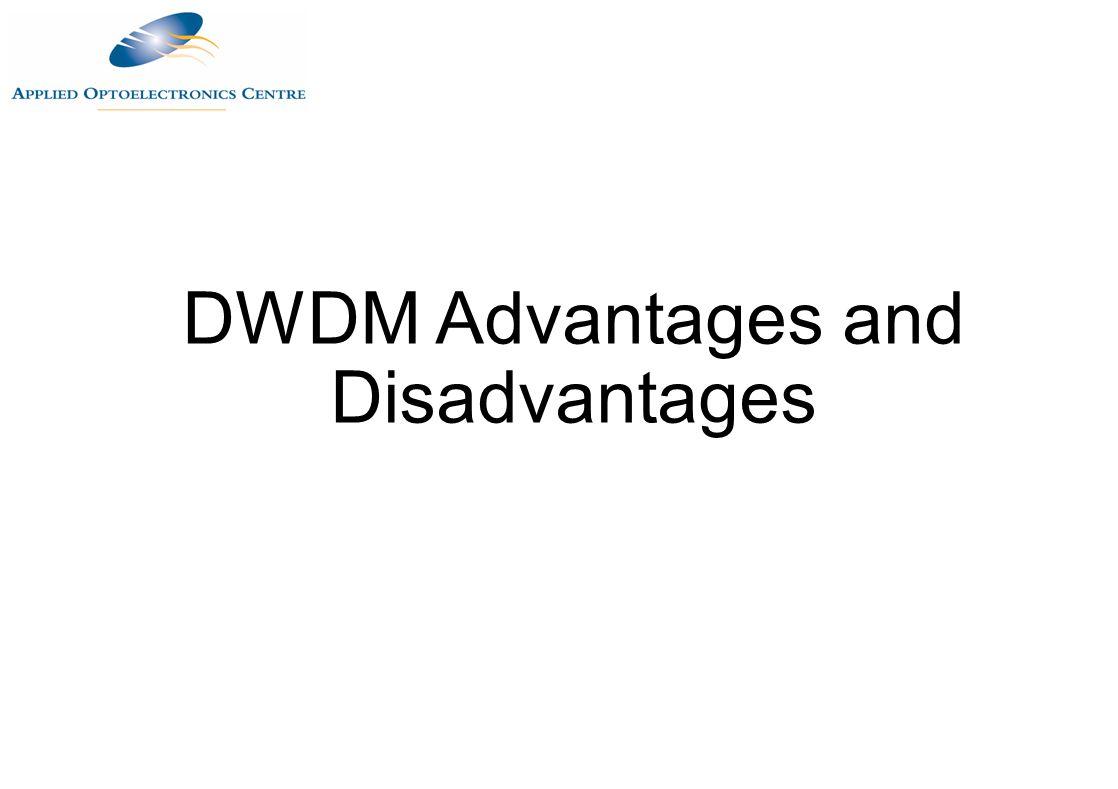 DWDM Advantages and Disadvantages